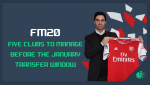 FM20 Teams to Manage before the January Transfer Update